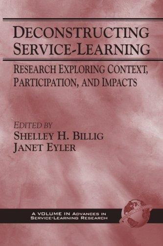 Deconstructing Service-Learning: Research Exploring Context, Participation, and Impacts (Advances in Service-Learning Research)