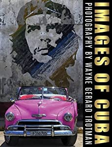 Images of Cuba by Wayne Gerard Trotman (2015-10-20)