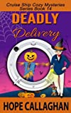 Deadly Delivery: A Cruise Ship Cozy Mystery (Cruise Ship Christian Cozy Mysteries Series) (Volume 14) by  Hope Callaghan in stock, buy online here
