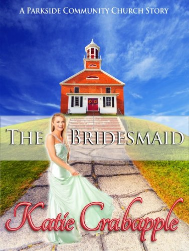 The Bridesmaid (Parkside Community Church Book 3)