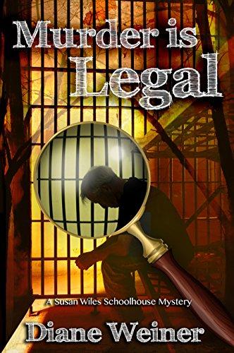 Murder is Legal (The Susan Wiles Schoolhouse Mysteries Book - Collegiate Air