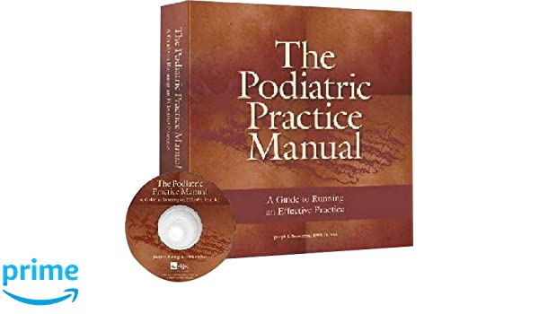 Podiatric Practice Manual A Guide To Running An Effective 9781574001297 Medicine Health Science Books Amazon