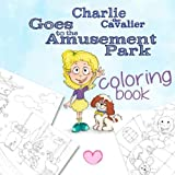 Charlie the Cavalier Goes to the Amusement Park Coloring Book (Volume 4)