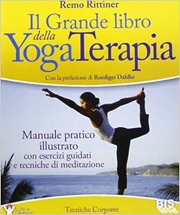 Il grande libro della yoga terapia Tecniche corporee: Amazon ...