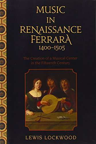 Music in Renaissance Ferrara, 1400-1505 : the creation of a musical center in the fifteenth century