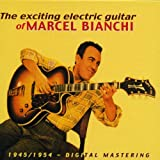 The exciting electric guitar of Marcel Bianchi - 1945-1954 - Digital Mastering