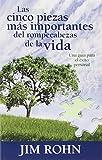 Las cinco piezas mas importantes del rompecabezas de la vida (Spanish Edition) by Jim Rohn(July 1, 2006) Paperback