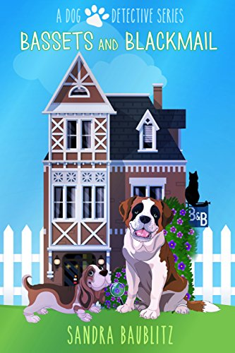 Bassets and Blackmail (A Dog Detective Series Novel Book 2) by [Baublitz, Sandra]