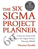 The Six Sigma Project Planner : A Step-by-Step