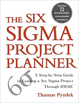 Amazon com: The Six Sigma Project Planner : A Step-by-Step Guide to