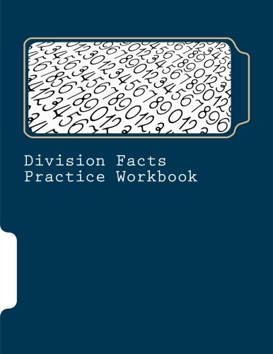 Division Facts Practice Workbook: Part of the Genesis Curriculum (GC Fast Facts) (Volume 4)