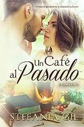Un café al pasado: Un misterio que despertará la inspiración y el amor. (Naranjales Alcalá) (Volume 1) (Spanish Edition)