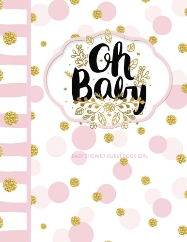 Baby Girl Magazine (Baby Shower Guest Book Girl: Oh Baby! Turns into a Baby Storybook for Your Baby! Guest Book, Gift Recorder, Guest Address Book, Thank You Notes Sent Organizer)