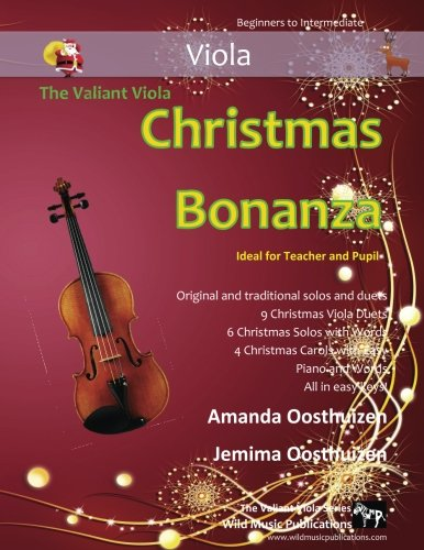 The Valiant Viola Christmas Bonanza: A merry selection of 19 original and traditional Christmas pieces for Violas. For beginners and improvers who like a challenge! (Easy Music Viola)