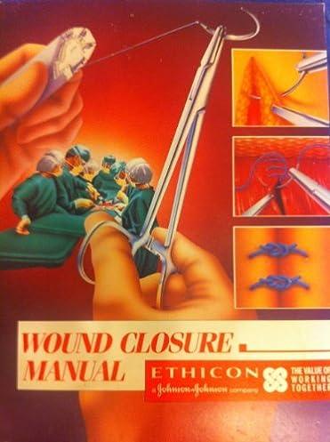 wound closure manual ethicon amazon com books rh amazon com wound closure manual upenn wound closure manual penn medicine