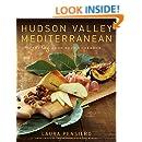 Hudson Valley Mediterranean: The Gigi Good Food Cookbook