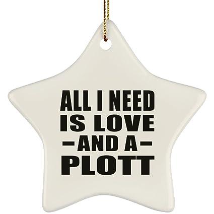 4e61499e1e25 Pet Lover Best Gift Idea All I Need is Love and A Plott - Star Ornament