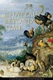 Chateau Beyond Time, Michael Tobias, 1571782133