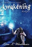 img - for Awakening: A Timeless Series Novel, Book Four (Volume 4) book / textbook / text book