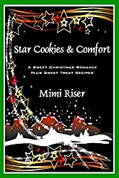 Star Cookies & Comfort (A Sweet Christmas Romance Plus Sweet-Treat Recipes) (Stardust Book 3) (English Edition)