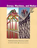 Energy, Machines, and Motion : Student Guide and Source Book, Program, Stc and National Science Resources Center (U.S.) Staff, 0892785462