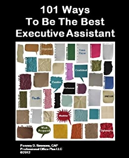 101 Ways To Be The Best Executive Assistant By [Simmons, Penney]  Executive Assistant