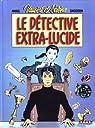 Vauvert et Selena, tome 1 : Le détective extra-lucide par Smolderen