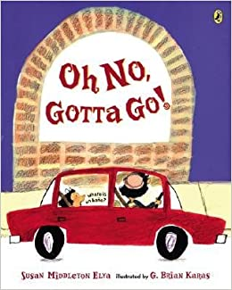 [(Oh No, Gotta Go!) ] [Author: Susan Middleton Elya] [Jun-2006]: Susan Middleton Elya, G. Brian Karas: 9780399545795: Amazon.com: Books
