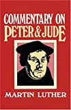 Commentary on Peter and Jude, Martin Luther, 0825431476