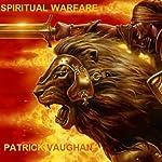 Spiritual Warfare | Patrick Vaughan