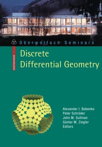 Discrete Differential Geometry (Oberwolfach Seminars)