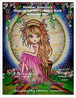 Amazon Com Heather Valentin S Magical Garden Greatest Hits Coloring