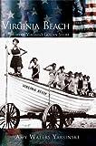 Virginia Beach: A History of Virginia's Golden Shore (Making of America (Arcadia))
