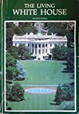 The Living White House, Lonnelle Aikman, 0912308303