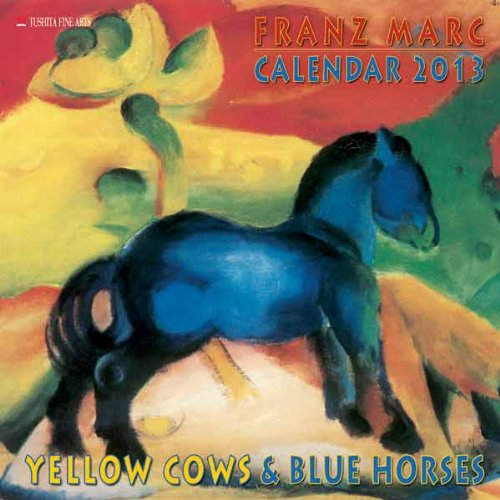 Franz Marc 2013. Expressionism. Impressionism: Yellow Cows & Blue Horses (Fine Art)