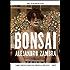 Bonsai: A Novel