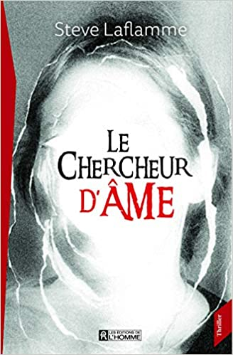 Le Chercheur d'Ame: Laflamme Steve: 9782761948678: Amazon.com: Books