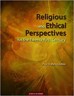 Religious and Ethical Perspectives for the Twenty-First Century (2013-02-01)