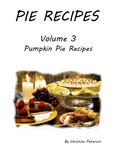 Pumpkin Pie Recipes by Christina Peterson