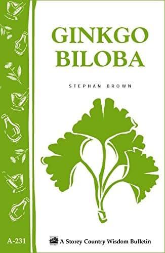 Ginkgo Biloba: Storey Country Wisdom Bulletin, A-231