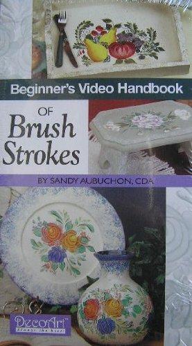 - Brush Strokes : Beginner's Video Handbook by Sandy Aubuchon, CDA