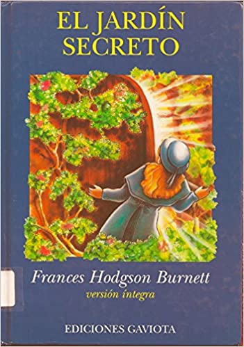 El Jardín Secreto (Clásicos jóvenes): Amazon.es: Hodgson Burnett Frances, G & LGE, Cortés Fatima, Gómez Portugal Roberto: Libros