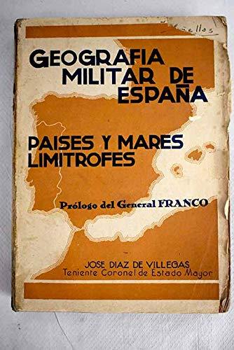 Geografía militar de España, países y mares limítrofes. Prólogo de ...