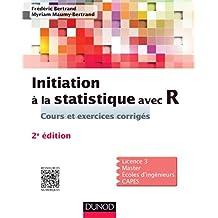 INITIATION À LA STATISTIQUE AVEC R 2E ÉD.