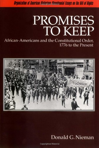 Search : Promises to Keep: African-Americans and the Constitutional Order, 1776 to the Present (Bicentennial Essays on the Bill of Rights)