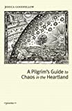 A Pilgrim's Guide to Chaos in the Heartland (Concrete Wolf Chapbook Series)