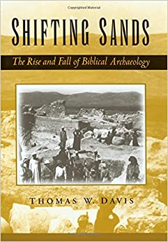 Book Shifting Sands: The Rise and Fall of Biblical Archaeology