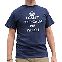 Nutees Mens I Can't Keep Calm I'm Welsh, Wales Funny T Shirt