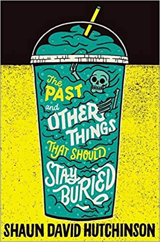 Download The Past And Other Things That Should Stay Buried By Shaun David Hutchinson