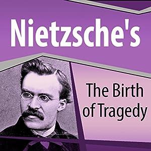 Nietzsche's The Birth of Tragedy Audiobook